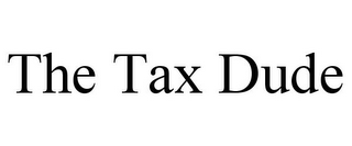 mark for THE TAX DUDE, trademark #78769577