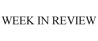 mark for WEEK IN REVIEW, trademark #78770452