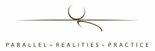 mark for PARALLEL · REALITIES · PRACTICE, trademark #78770560