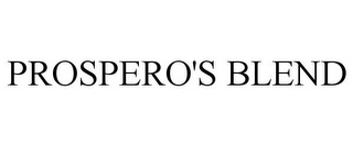 mark for PROSPERO'S BLEND, trademark #78770985