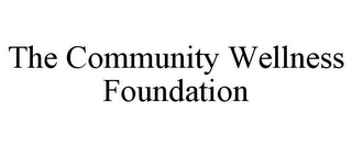 mark for THE COMMUNITY WELLNESS FOUNDATION, trademark #78771078