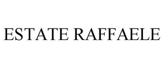 mark for ESTATE RAFFAELE, trademark #78772229