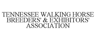 mark for TENNESSEE WALKING HORSE BREEDERS' & EXHIBITORS' ASSOCIATION, trademark #78772371