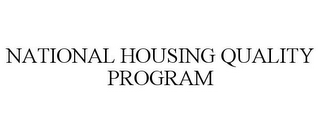 mark for NATIONAL HOUSING QUALITY PROGRAM, trademark #78772415