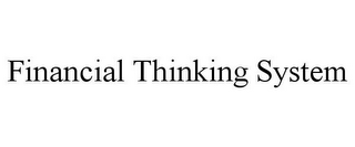 mark for FINANCIAL THINKING SYSTEM, trademark #78772942