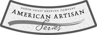 mark for AMERICAN ARTISAN SERIES NORTH COAST BREWING COMPANY, trademark #78773197