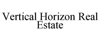 mark for VERTICAL HORIZON REAL ESTATE, trademark #78773564