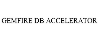 mark for GEMFIRE DB ACCELERATOR, trademark #78773689