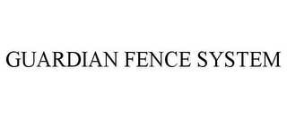 mark for GUARDIAN FENCE SYSTEM, trademark #78773909
