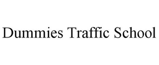 mark for DUMMIES TRAFFIC SCHOOL, trademark #78775733
