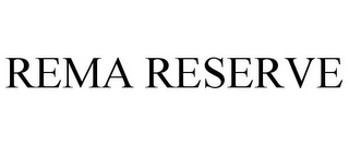mark for REMA RESERVE, trademark #78776068