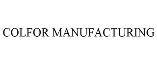mark for COLFOR MANUFACTURING, trademark #78776377