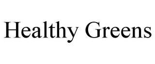 mark for HEALTHY GREENS, trademark #78776781