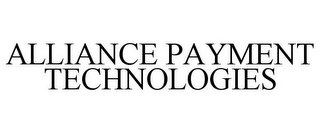 mark for ALLIANCE PAYMENT TECHNOLOGIES, trademark #78777069