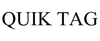 mark for QUIK TAG, trademark #78777151