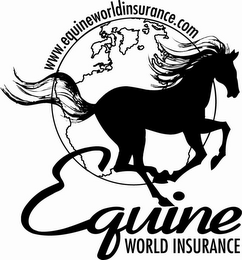 mark for EQUINE WORLD INSURANCE WWW.EQUINEWORLDINSURANCE.COM, trademark #78777799