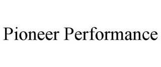 mark for PIONEER PERFORMANCE, trademark #78777890