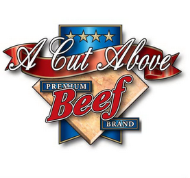 mark for A CUT ABOVE PREMIUM BEEF BRAND, trademark #78779109