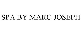 mark for SPA BY MARC JOSEPH, trademark #78779238