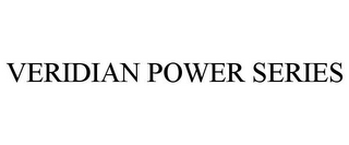 mark for VERIDIAN POWER SERIES, trademark #78779308
