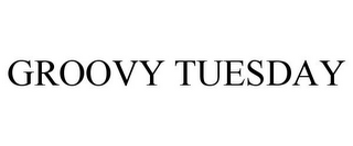 mark for GROOVY TUESDAY, trademark #78779365