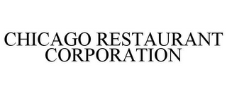 mark for CHICAGO RESTAURANT CORPORATION, trademark #78779859