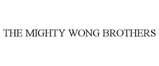 mark for THE MIGHTY WONG BROTHERS, trademark #78783781