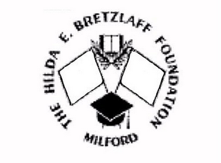 mark for THE HILDA E. BRETZLAFF FOUNDATION MILFORD, trademark #78783818