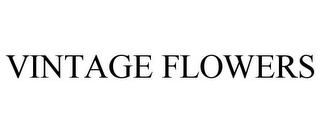 mark for VINTAGE FLOWERS, trademark #78784996