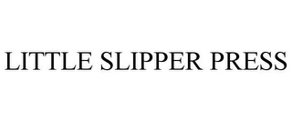 mark for LITTLE SLIPPER PRESS, trademark #78785062
