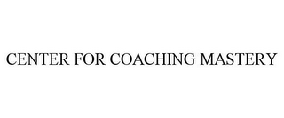 mark for CENTER FOR COACHING MASTERY, trademark #78785958