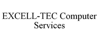 mark for EXCELL-TEC COMPUTER SERVICES, trademark #78786755