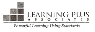 mark for LEARNING PLUS ASSOCIATES POWERFUL LEARNING USING STANDARDS, trademark #78786801
