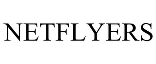 mark for NETFLYERS, trademark #78787003