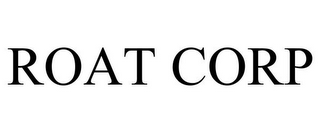 mark for ROAT CORP, trademark #78787565