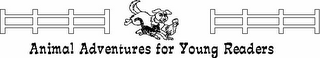 mark for ANIMAL ADVENTURES FOR YOUNG READERS, trademark #78787688