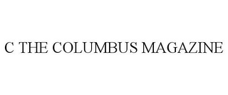 mark for C THE COLUMBUS MAGAZINE, trademark #78790079