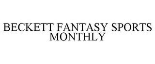 mark for BECKETT FANTASY SPORTS MONTHLY, trademark #78790253