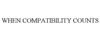 mark for WHEN COMPATIBILITY COUNTS, trademark #78792311