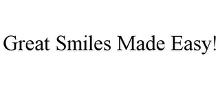 mark for GREAT SMILES MADE EASY!, trademark #78792482