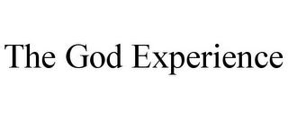 mark for THE GOD EXPERIENCE, trademark #78792586