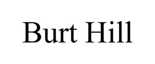 mark for BURT HILL, trademark #78793109