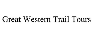 mark for GREAT WESTERN TRAIL TOURS, trademark #78793788