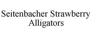 mark for SEITENBACHER STRAWBERRY ALLIGATORS, trademark #78794174