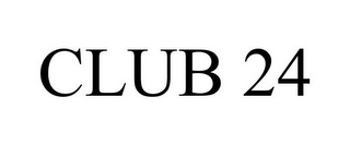 mark for CLUB 24, trademark #78794894