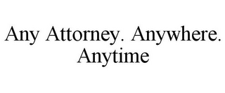 mark for ANY ATTORNEY. ANYWHERE. ANYTIME, trademark #78794901