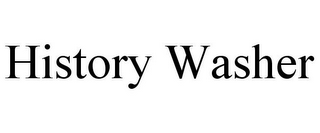 mark for HISTORY WASHER, trademark #78796217