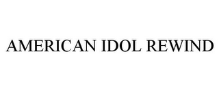 mark for AMERICAN IDOL REWIND, trademark #78797005