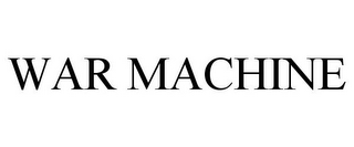 mark for WAR MACHINE, trademark #78798072