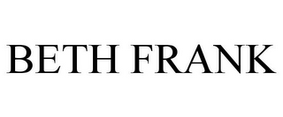 mark for BETH FRANK, trademark #78799719